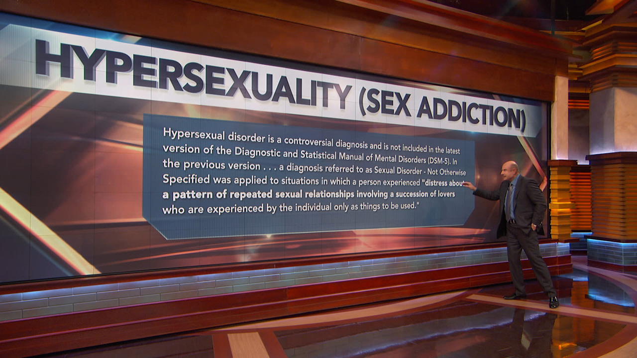 Dr. Phil Explains Why Sex Addiction Isn't A Recognized Disorder