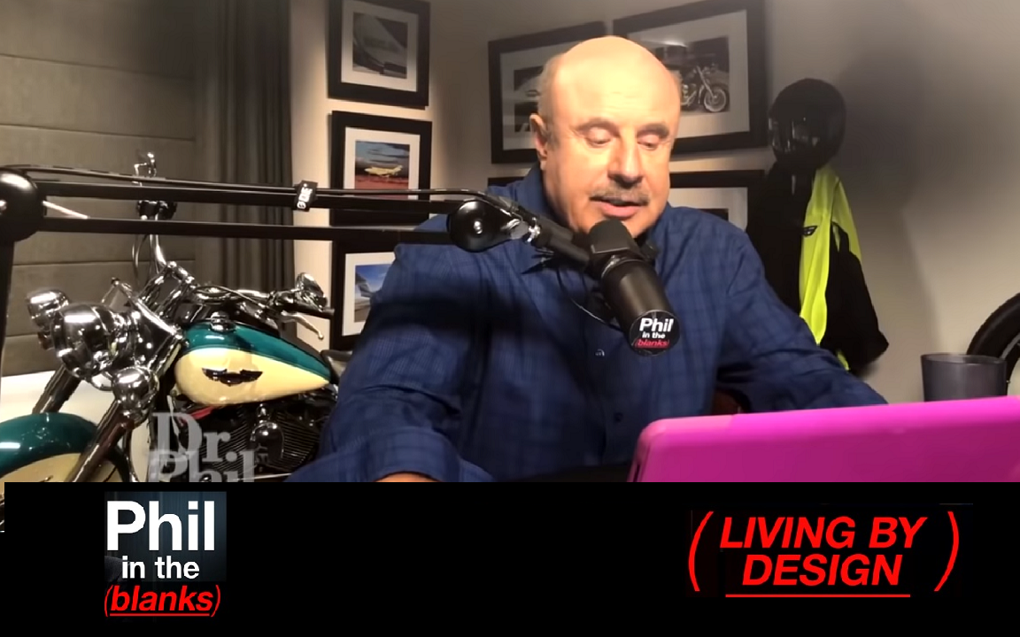 'I Want You To Get An Edge In Your Life,'  Dr. Phil Tells Listeners Of His 'Phil In The Blanks' Podcast