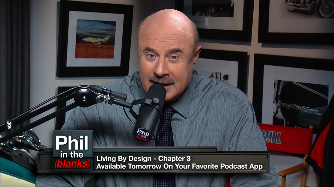 Dr. Phil Explores Defining Moments, Critical Choices And Pivotal People On 'Phil In The Blanks' Podcast