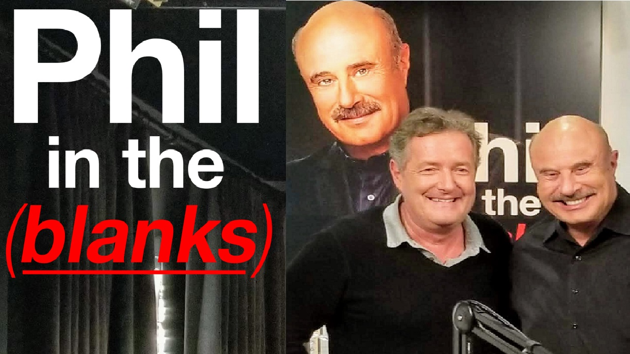 'Friend Of The Stars' Piers Morgan Joins Dr. Phil On 'Phil In The Blanks'
